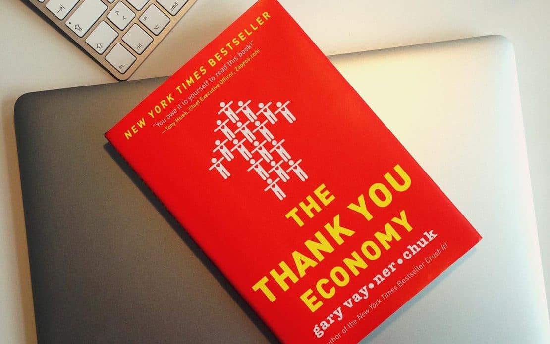Wie funktioniert Business 2.0? Thank You Economy von Gary Vaynerchuk zeigt warum mehr geben als nehmen auf langer Sicht erfolgreich macht