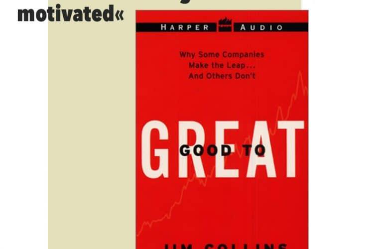 Jim Collins – From Good to Great (dt. Der Weg zu den Besten)